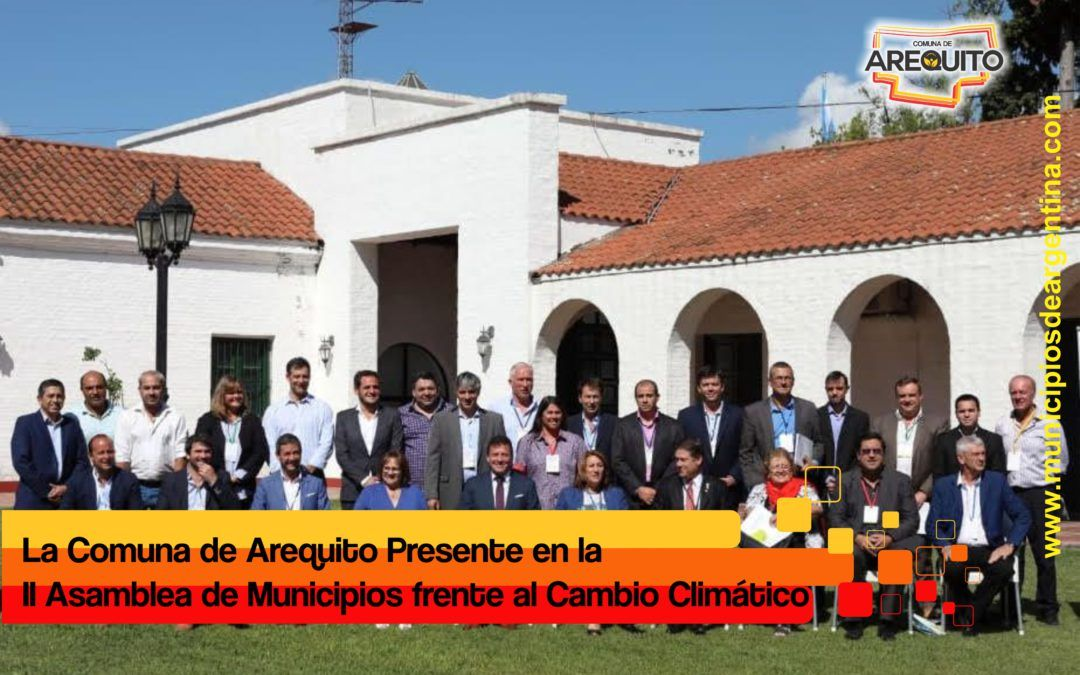 AREQUITO PRESENTE EN LA II ASAMBLEA NACIONAL DE INTENDENTES FRENTE AL  CAMBIO CLIMÁTICO.