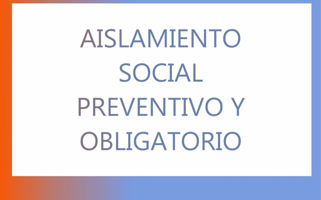 Como transitar el Aislamiento Social, Preventivo y Obligatorio
